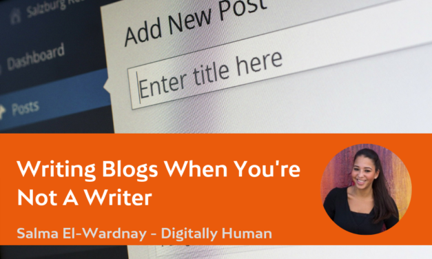 Writing Blogs When You Are Not A Writer