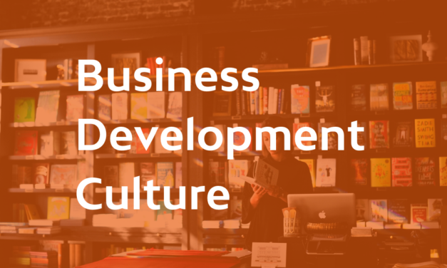 Building A Better Business Development Culture