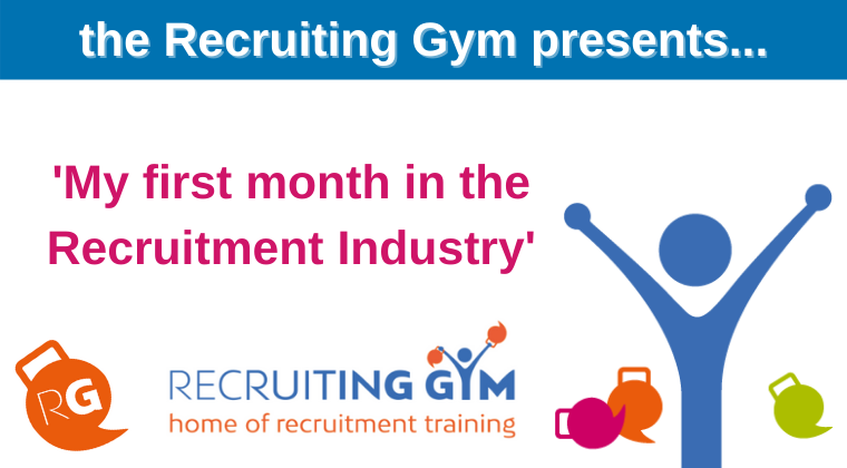My First Month in the Recruitment Industry