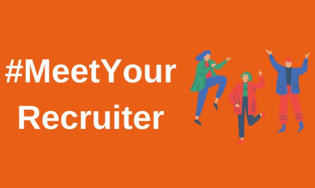 #MeetYourRecruiter 9 – 13 Aug